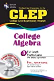 img - for CLEP College Algebra with CD (REA) - The Best Test Prep for the CLEP Exam (Test Preps) book / textbook / text book