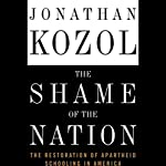 The Shame of the Nation: The Restoration of Apartheid Schooling in America | Jonathan Kozol