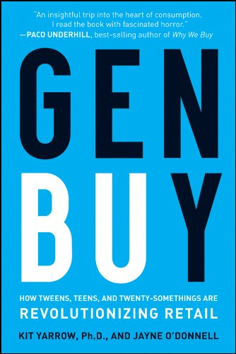 Gen BuY: How Tweens, Teens and Twenty-Somethings Are...