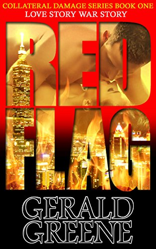 Book: Collateral Damage - Red Flag - Techno Thriller War Romance. by Gerald Greene