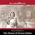 The House of Seven Gables (       UNABRIDGED) by Nathaniel Hawthorne Narrated by Roslyn Alexander