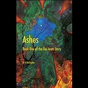 Ashes: Book One of the Dai Arati Story | [Britt Gallagher]