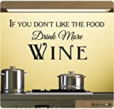 If You Dont Like the Food Drink More Wine Wall Decal Sticker Art Mural Home Décor Quote