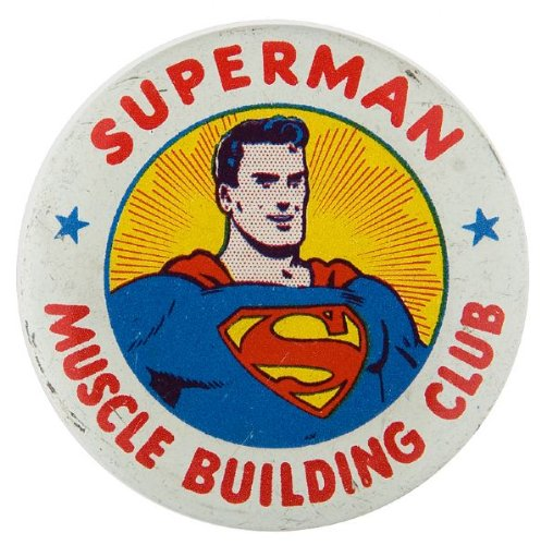 """SUPERMAN MUSCLE BUILDING CLUB"" MEMBER'S LITHO BUTTON FROM CHILD'S EXERCISE SET."
