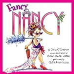 Fancy Nancy (       UNABRIDGED) by Jane O'Connor Narrated by Chloe Hennessee