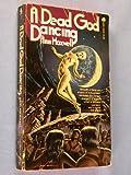 A Dead God Dancing (0380446448) by Ann Maxwell