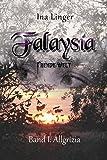 Falaysia - Fremde Welt: Band 1