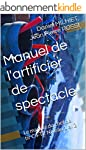 Manuel de l'artificier de spectacle:...