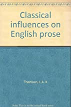 Classical influences on English prose by J.…