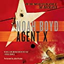 Agent X: A Novel (       UNABRIDGED) by Noah Boyd Narrated by John Pruden