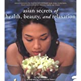 Asian Secrets of Health, Beauty and Relaxationby Sophie Benge