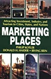 img - for Marketing Places by Philip Kotler (2002-01-15) book / textbook / text book