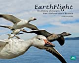 John Downer Earthflight: Breathtaking Photographs from a Bird's-Eye View of the World