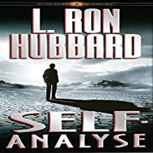 Self-Analyse | Livre audio Auteur(s) : L. Ron Hubbard Narrateur(s) :  uncredited