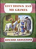 Lucy Brown and Mr.Grimes (0370015320) by Ardizzone, Edward