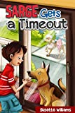 Sarge Gets a Timeout (Humorous chapter books for children ages 9-12) (Sarge In Charge)