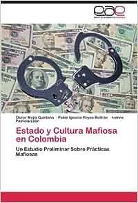 Amazon.fr Estado y Cultura Mafiosa en Colombia: Un Estudio