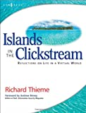 Islands in the Clickstream: Reflections on Life in a Virtual World