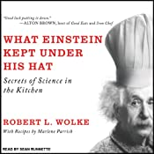 What Einstein Kept under His Hat: Secrets of Science in the Kitchen | Robert L. Wolke