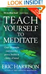 Teach Yourself To Meditate: Over 20 s...