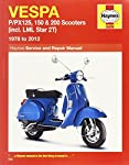 Vespa: P/PX125  150 & 200 Scooters (incl. LML Star 2T) 1978 to 2012 (Haynes Service & Repair Manual)