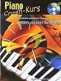 Piano Crash-Kurs, m. Audio-CDs, Ein schneller und leichter Einstieg ins Klavierspiel, m. Audio-CD