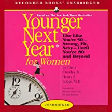 Younger Next Year for Women (       UNABRIDGED) by Chris Crowley, Henry S. Lodge Narrated by Norman Dietz, Richard Harries