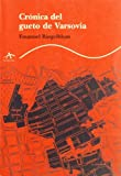 Cronica del gueto de Varsovia / Chronicle of the Warsaw Ghetto (Spanish Edition)