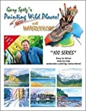 img - for Gary Spetz's Painting Wild Places! With Watercolors (100-Series) book / textbook / text book