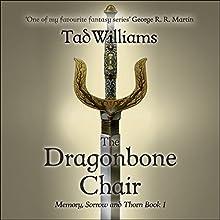 The Dragonbone Chair: Memory, Sorrow & Thorn, Book 1 | Livre audio Auteur(s) : Tad Williams Narrateur(s) : Andrew Wincott