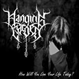 Hanging Garden : How Will You Live Your Life Today? [CD]