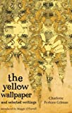 Charlotte Perkins Gilman The Yellow Wallpaper And Selected Writings (VMC)