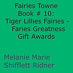 Tiger Lillies Fairies: Faries Greatness Gift Awards Audiobook
