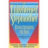 The Enlightened Stepmother: Revolutionizing the Role ~ Perdita Kirkness Norwood