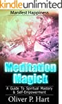 Meditation Magick: A Guide To Spiritu...