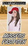 Missfits Fastpitch (Softball Star Book 4)