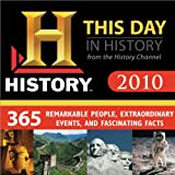2010 History Channel This Day in History boxed calendar: 365 Remarkable People, Extraordinary Events, and Fascinating Facts