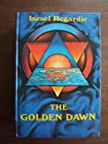 The Golden Dawn: An Account of the Teachings, Rites, and Ceremonies of the Order of the Golden Dawn Hardcover (0875426646) by Regardie, Israel