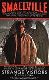 Smallville: Strange Vistors (Smallville (Warner)) (0446612138) by Stern, Roger