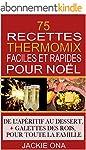 75 Recettes Thermomix Faciles et Rapi...