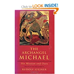 The Archangel Michael: His Mission and Ours: Selected Lectures and Writing