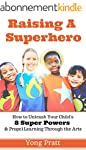 Raising A Superhero: How to Unleash Y...