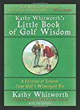 img - for Kathy Whitworth's Little Book of Golf Wisdom: A Lifetime of Lessons from Golf's Winningest Pro book / textbook / text book