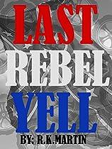 Last Rebel Yell: A Jackson Lee Grant Adventure