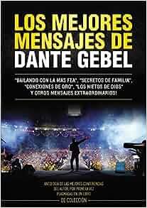Los mejores mensajes de Dante Gebel (Spanish Edition): Dante Gebel