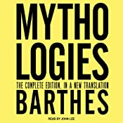 Mythologies: The Complete Edition, in a New Translation | [Roland Barthes, Richard Howard (translator), Annette Lavers (translator)]