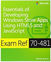Exam Ref 70-481 Essentials of Developing Windows Store Apps Using HTML5 and JavaScript (MCSD) Front Cover