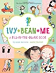 Ivy + Bean + Me: A Fill-in-the-Blank...