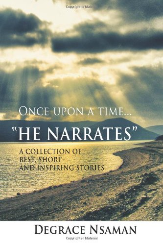He Narrates: A Collection of Best, Short and Inspiring stories