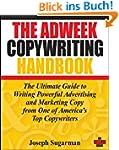 The Adweek Copywriting Handbook: The...